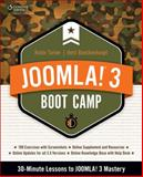 Joomla! 3 Boot Camp : 30-Minute Lessons to Joomla! 3 Mastery, Turner, Robin and Boeckenhaupt, Herb, 1285764676