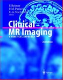 Clinical MR Imaging : A Practical Approach, Reimer, P. and Parizel, P. M., 3540434674