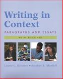 Writing in Context : Paragraphs and Essays with Readings, Kirszner, Laurie G. and Mandell, Stephen R., 0312404670