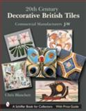 20th Century Decorative British Tiles, Chris Blanchett, 0764324675