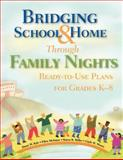 Bridging School and Home Through Family Nights : Ready-to-Use Plans for Grades K-8, McIntyre, Ellen and Kyle, Diane W., 1412914671