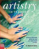 Artistry in Training, Stephanie Burns, 1450534678