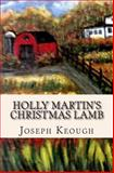 Holly Martin's Christmas Lamb, Joseph Keough, 1479104671