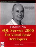 Beginning SQL Server 2000 for Visual Basic Developers, Willis, Thearon, 1861004672