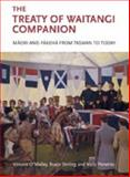 The Treaty of Waitangi Companion : Maori and Pakeha from Tasman to Treaty, , 186940467X