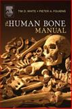 The Human Bone Manual, White, Tim D. and Folkens, Pieter A., 0120884674