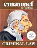 Criminal Law Emanuel Law Outline, Emanuel, Steven, 0735534675