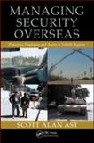 Managing Security Overseas, Scott Alan Ast, 1439804672