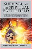 Survival on the Spiritual Battlefield, Salvador Si Rangel, 1478724676
