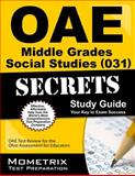 Oae Middle Grades Social Studies (031) Secrets Study Guide : OAE Test Review for the Ohio Assessments for Educators, OAE Exam Secrets Test Prep Team, 163094467X