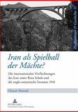 Iran Als Spielball der MäChte? : Die Internationalen Verflechtungen des Iran Unter Reza Schah und Die Anglo-Sowjetische Invasion 1941, Ahmadi, Ghazal, 3631594674