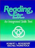 Reading, Etc. : An Integrated Skills Text, Roseberry, Robert and Weinstock, Rachel, 0137634676