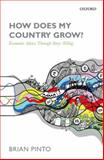 How Does My Country Grow? : Economic Advice Through Story-Telling, Pinto, Brian, 019871467X