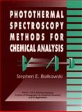 Photothermal Spectroscopy Methods for Chemical Analysis, Bialkowski, Stephen E., 0471574678