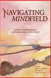 Navigating the Mindfield : A Guide to Separating Science from Pseudoscience in Mental Health, , 1591024676
