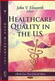 Healthcare Quality in the U.S, Elsworth, John V., 161761467X