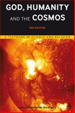 God, Humanity and the Cosmos : A Textbook in Science and Religion, , 0567524671