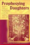Prophesying Daughters : Black Women Preachers and the Word, 1823-1913, Haywood, Chanta M., 0826214673