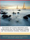 Reports of Cases Argued and Adjudged in the Supreme Court of the United States, Henry Wheaton, 1144144671