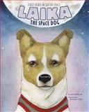 Laika the Space Dog, Jeni Wittrock, 1479554677