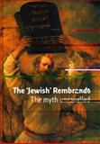 The 'Jewish' Rembrandt, Mirjam Alexander and Jasper Hilleggers, 904008467X