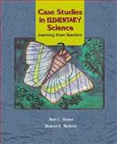Case Studies in Elementary Science : Learning from Teachers, Howe, Ann C. and Nichols, Sharon E., 0130824674