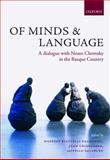 Of Minds and Language : A Dialogue with Noam Chomsky in the Basque Country, , 0199544670