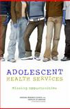 Adolescent Health Services 9780309114677