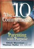 The 10 Commitments : Parenting with Purpose, Chick Moorman, Thomas Haller, 0961604670