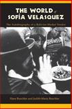The World of Sofia Velasquez : The Autobiography of a Bolivian Market Vendor, Buechler, Hans and Buechler, Judith-Maria, 0231104677