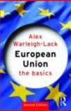 European Union : The Basics, Warleigh-Lack, Alex and Warleigh, Alex, 0415414679