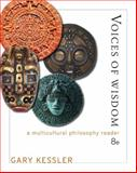 Voices of Wisdom : A Multicultural Philosophy Reader, Kessler, Gary E., 1111834679