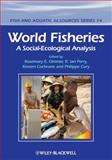 World Fisheries : A Social-Ecological Analysis, Cochrane, Kevern L. and Ommer, Rosemary, 1444334670