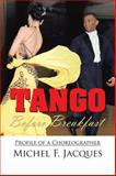 Tango Before Breakfast, Michel F. Jacques, 1450034675