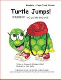 Turtle Jumps! Mandarin - Pinyin Trade Version, Douglas Alford and Pakaket Alford, 149537467X