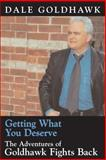 Getting What You Deserve, Dale Goldhawk, 1550024671