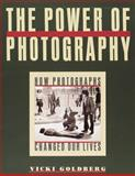 The Power of Photography, Vicki Goldberg, 1558594671