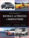 Materials and Processes in Manufacturing, DeGarmo, E. Paul and Black, J. T., 0470924675