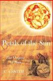 Petals of the Sun - the Origins of Man, C. A. Smith, 0755214676