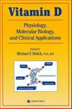 Vitamin D : Physiology, Molecular Biology and Clinical Applications, , 0896034674