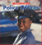 I Want to Be a Police Officer, Daniel Liebman and Dan Liebman, 1552094677