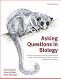 Asking Questions in Biology : A Guide to Hypothesis Testing, Experimental Design and Presentation in Practical Work and Research Projects, Barnard, Chris and Mcgregor, Peter, 0273734687
