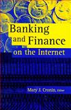 Banking and Finance on the Internet, Mary J. Cronin, 0442024681