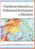 Practitioner Research and Professional Development in Education, Campbell, Anne and Gilroy, Peter, 0761974687