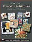20th Century Decorative British Tiles, Chris Blanchett, 0764324683