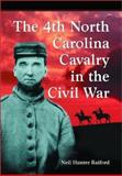 The 4th North Carolina Cavalry in the Civil War : A History and Roster, Raiford, Neil Hunter, 0786414685