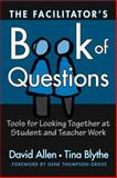The Facilitator's Book of Questions, David Allen and Tina Blythe, 0807744689