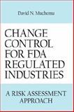 Change control for fda regulated Industries, David N. Muchemu, 1434314685