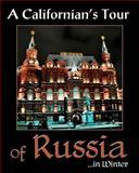 A Californian's Tour of Russia, Carolyn Edie, 1463574681