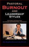 Pastoral Burnout and Leadership Styles, Ruben Exantus, 1477294686